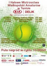 I Halowe Mistrzostwa Wielkopolski Amatorów w Tenisie by KIA DELIK poster