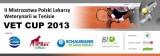 II Mistrzostwa Polski Lekarzy Weterynarii w Tenisie - Vet Cup 2013 poster