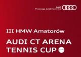 III HMW Amatorów AUDI CT Arena Tennis Cup - 2 turniej poster
