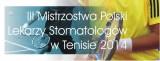 III Mistrzostwa Polski Lekarzy Stomatologów w Tenisie 2014 poster